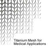 Titanium Mesh for medical applications