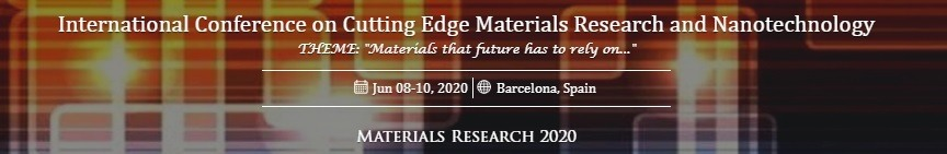 International Conference on Cutting Edge Materials Research and Nanotechnology 2020