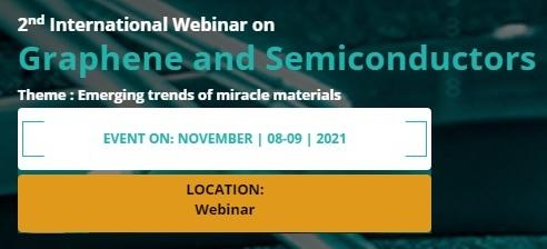2nd International Webinar on Graphene and Semiconductors 2021