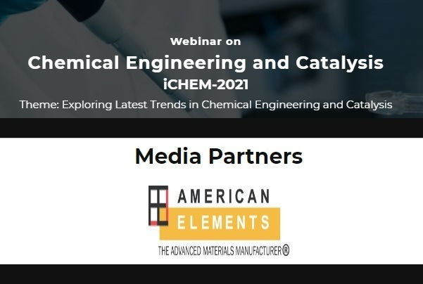 Chemical Engineering and Catalysis Webinar - iCHEM 2021 Virtual