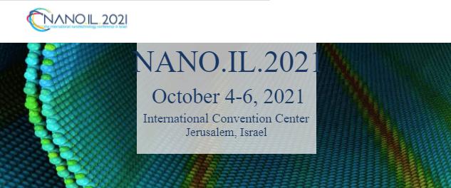 NANO.IL 2021 - International Nanotechnology Conference in Israel