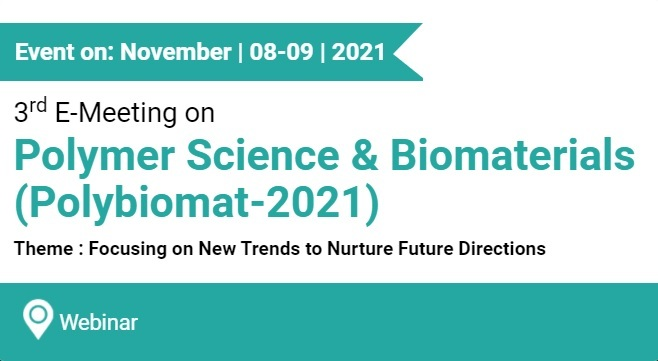 Polybiomat 2021 - 3rd E-Meeting on Polymer Science and Biomaters