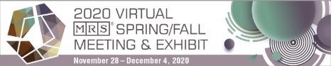 The 2020 MRS Fall Meeting & Exhibit - VIRTUAL