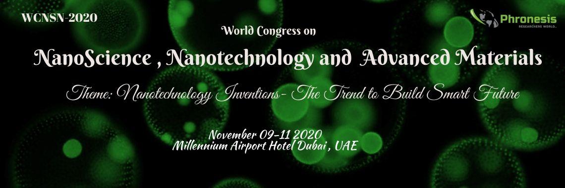 World Congress on NanoScience, Nanotechnology & Advanced Materials Conference - WCNSN 2020